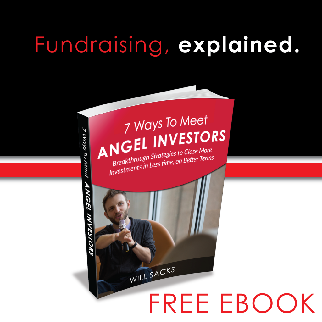 Fundraising Explained - Free ebook explaining how to meet and close angel investors